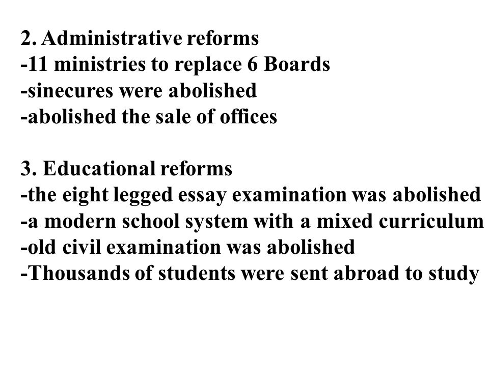 2. Administrative reforms -11 ministries to replace 6 Boards -sinecures were abolished -abolished the sale of offices 3. Educational reforms -the eigh