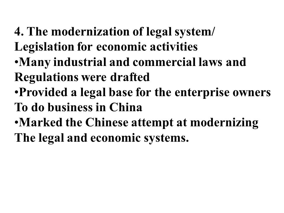 4. The modernization of legal system/ Legislation for economic activities Many industrial and commercial laws and Regulations were drafted Provided a