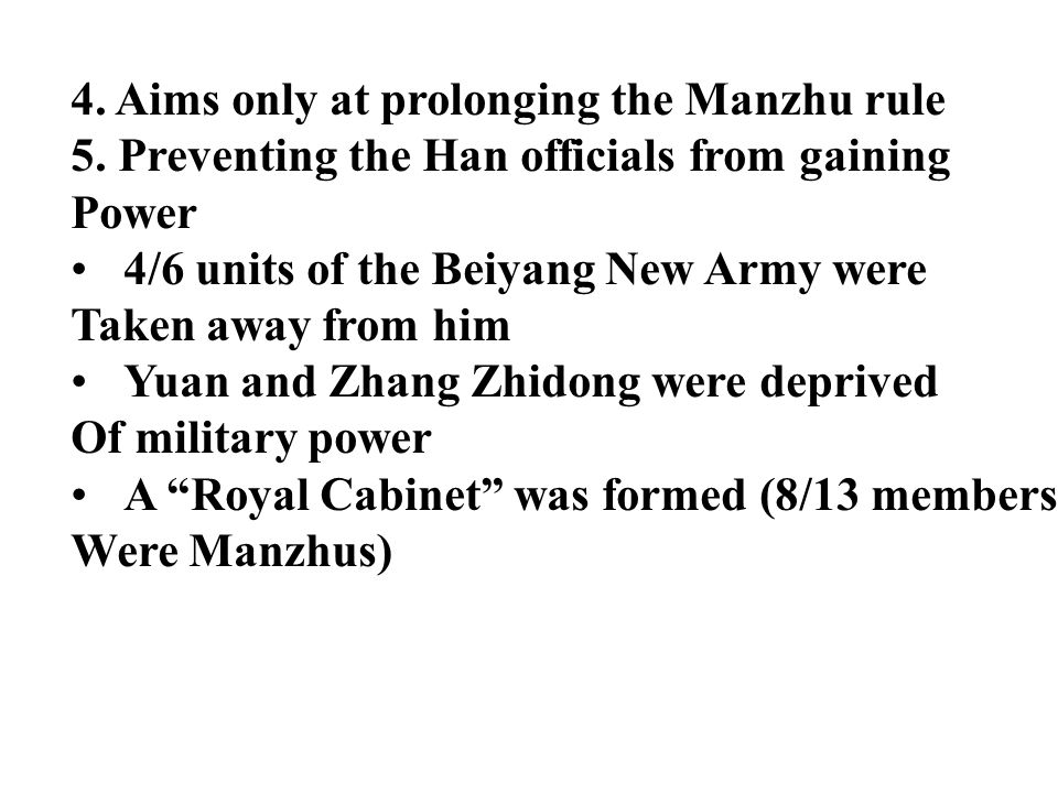 4. Aims only at prolonging the Manzhu rule 5.