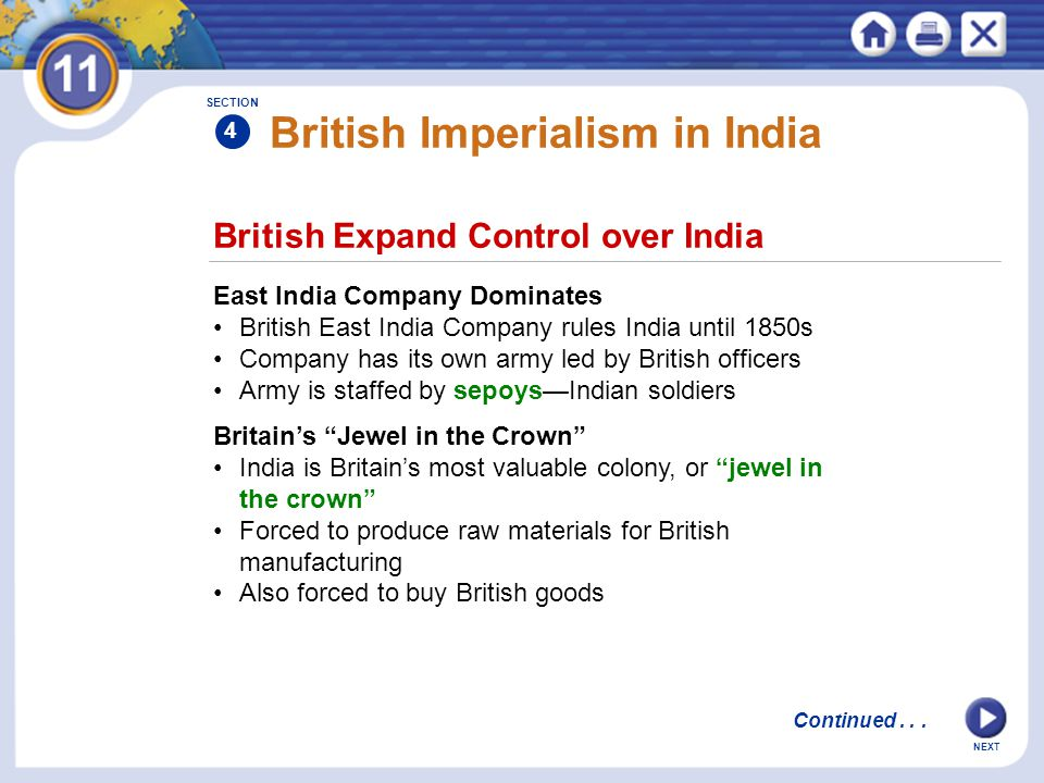 NEXT British Imperialism in India East India Company Dominates British East India Company rules India until 1850s Company has its own army led by Brit