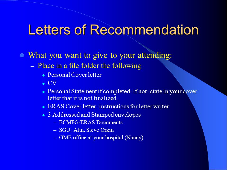 Letters of Recommendation Start asking SOON (the earlier the better) Most programs require 3 LOR's.