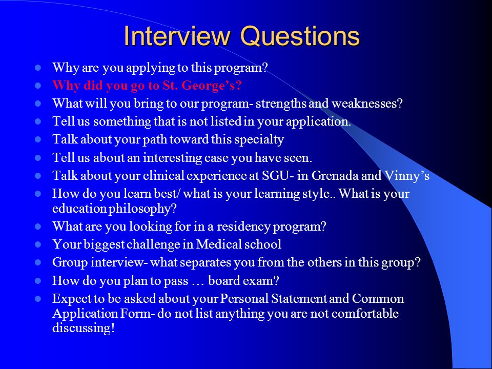 Residency Interviews Preparing for interview – Be Prepared.