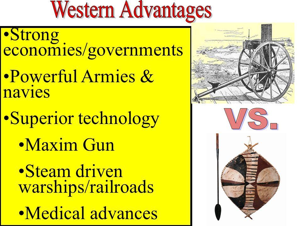 Strong economies/governments Powerful Armies & navies Superior technology Maxim Gun Steam driven warships/railroads Medical advances