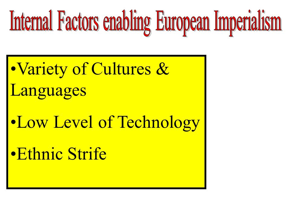 Variety of Cultures & Languages Low Level of Technology Ethnic Strife