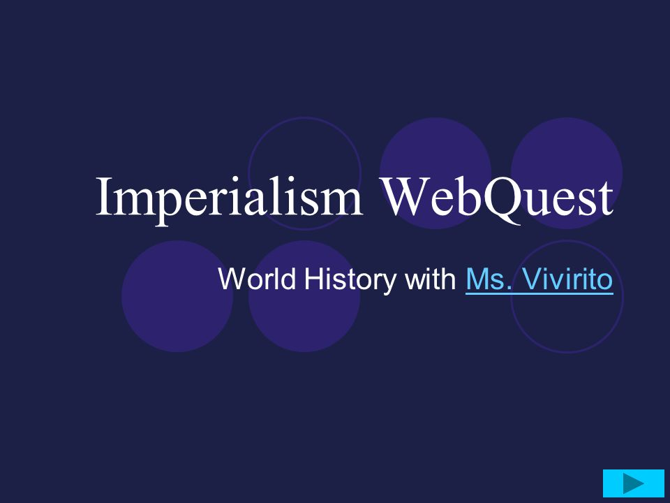 Imperialism WebQuest World History with Ms. ViviritoMs. Vivirito