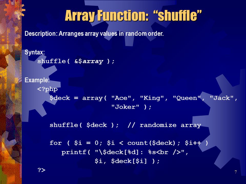 Description: Arranges array values in random order.