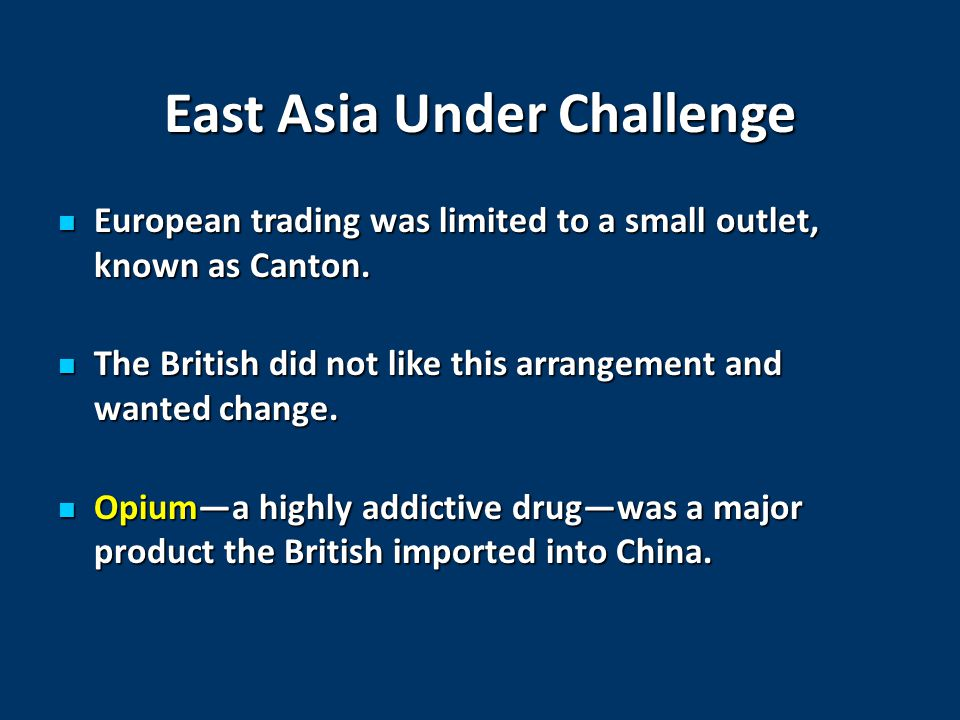 East Asia Under Challenge European trading was limited to a small outlet, known as Canton.
