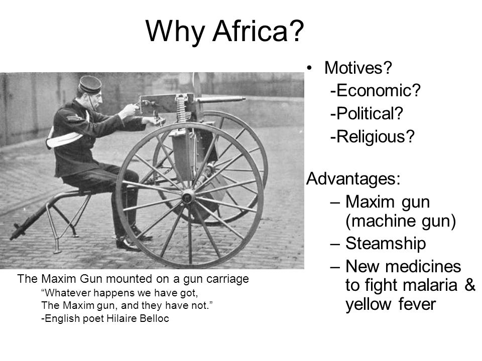 Why Africa. Motives. -Economic. -Political. -Religious.