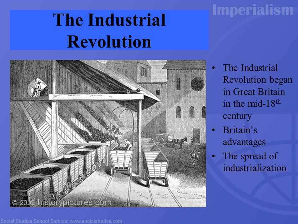 The Industrial Revolution The Industrial Revolution began in Great Britain in the mid-18 th century Britain's advantages The spread of industrialization
