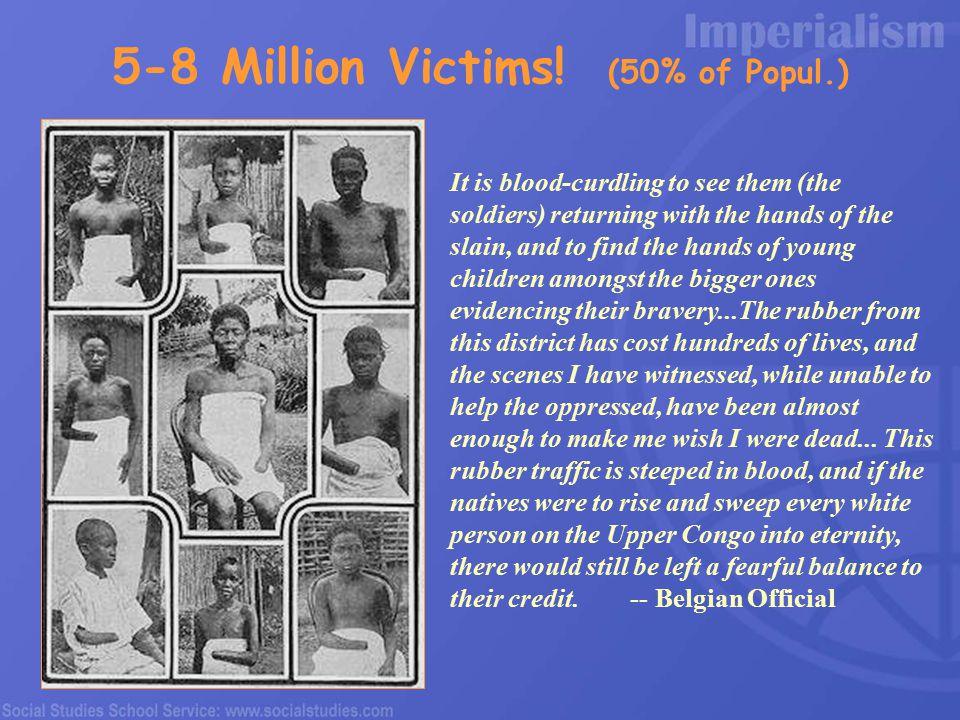 5-8 Million Victims.