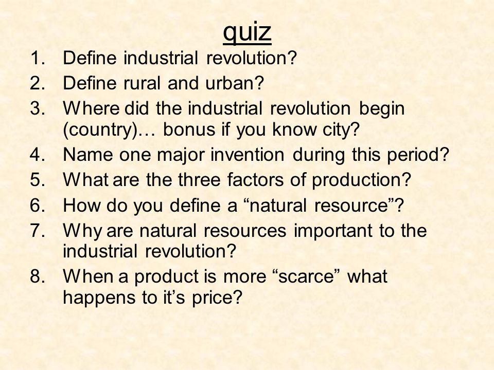 quiz 1.Define industrial revolution. 2.Define rural and urban.
