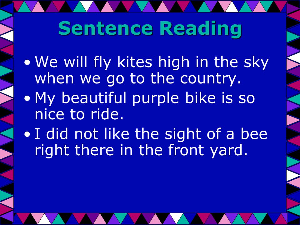 Sentence Reading We will fly kites high in the sky when we go to the country.