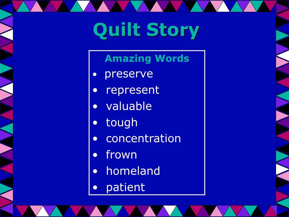 Quilt Story Amazing Words preserve represent valuable tough concentration frown homeland patient