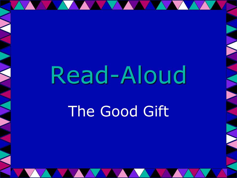 Read-Aloud The Good Gift