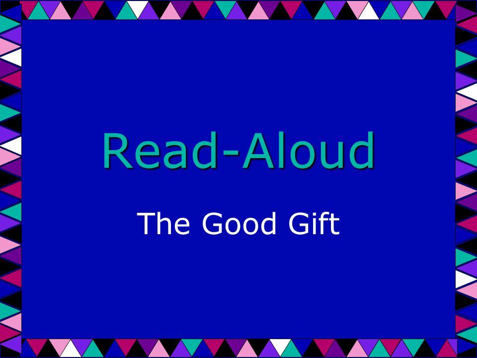 Read-Aloud The Good Gift
