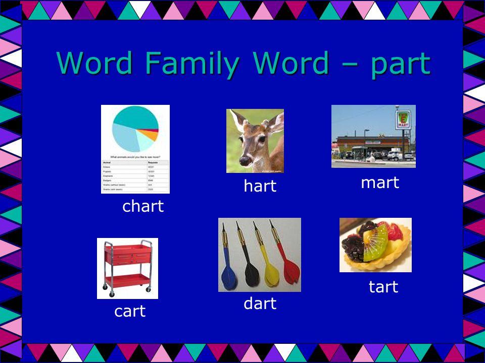 Word Family Word – part chart hart mart cart dart tart