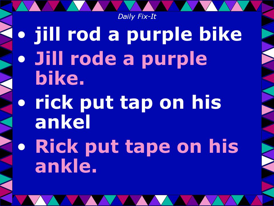 Daily Fix-It jill rod a purple bike Jill rode a purple bike.