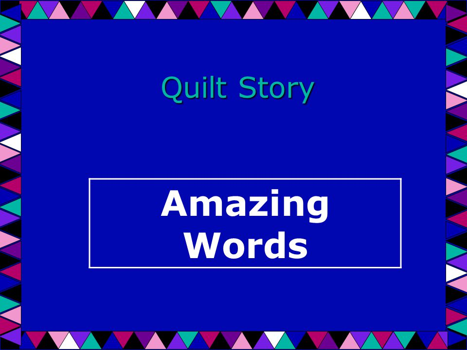 Quilt Story Amazing Words