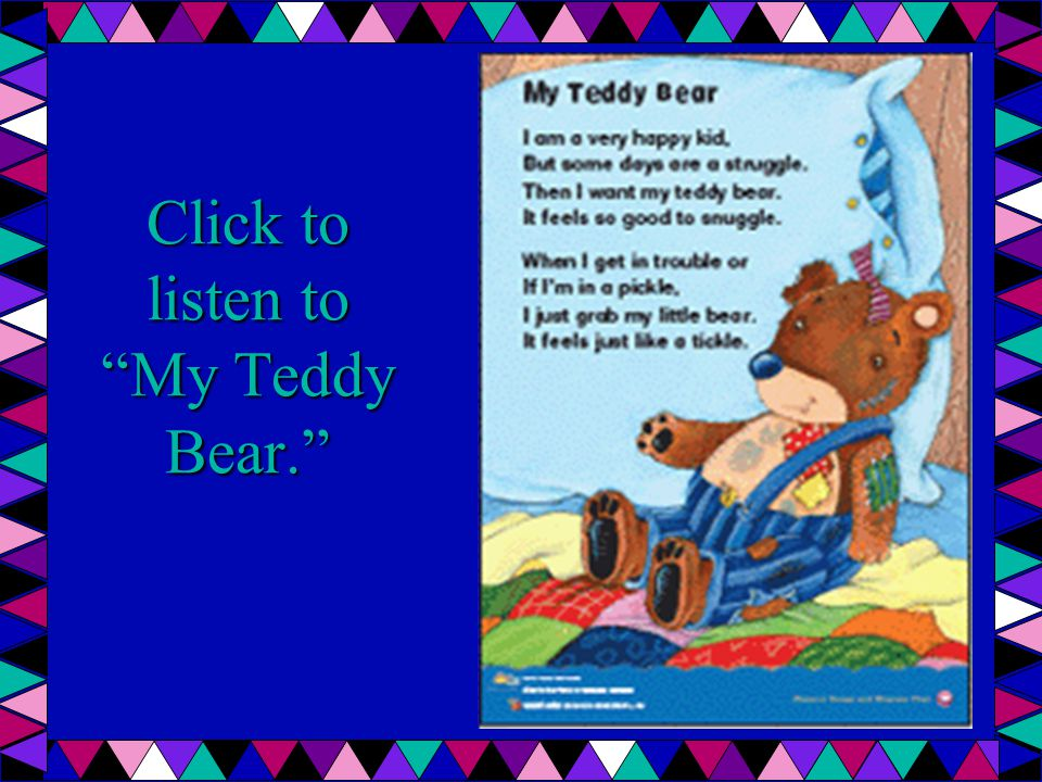 Click to listen to My Teddy Bear.
