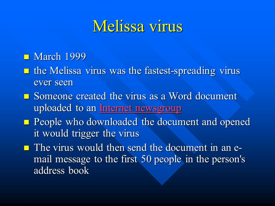 Melissa virus Took advantage of the programming language built into Microsoft Word called VBA (Visual Basic for Applications) Took advantage of the programming language built into Microsoft Word called VBA (Visual Basic for Applications)
