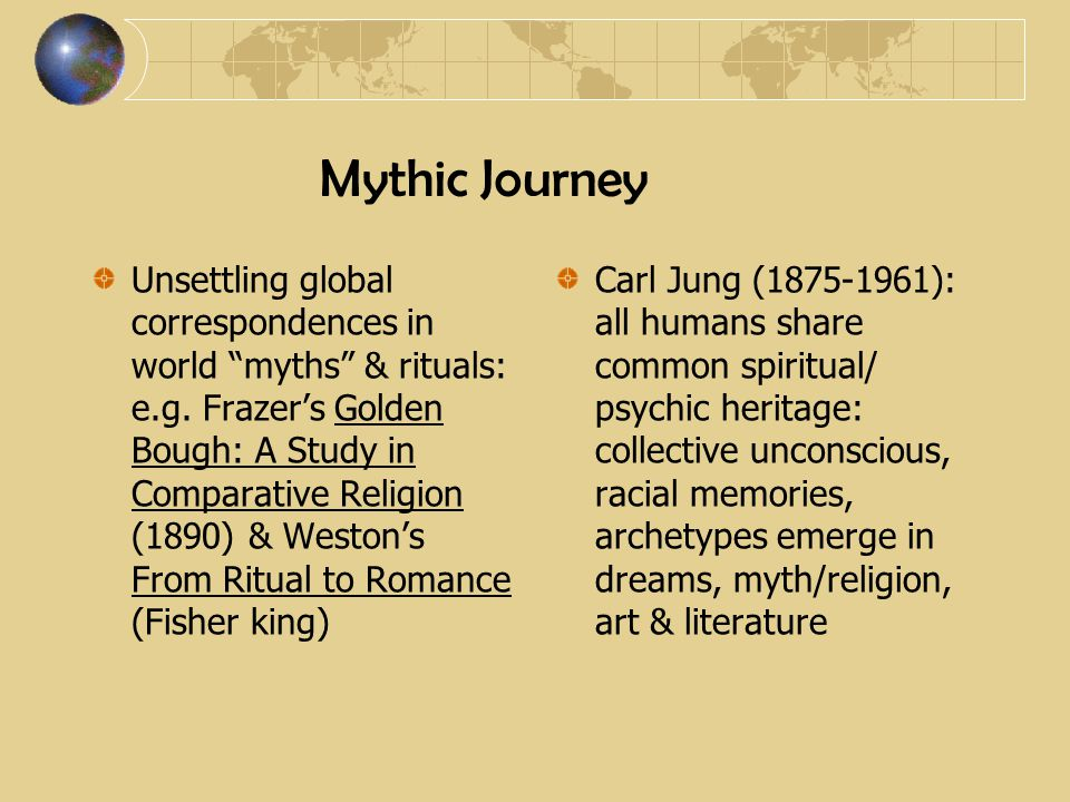 Mythic Journey Unsettling global correspondences in world myths & rituals: e.g.