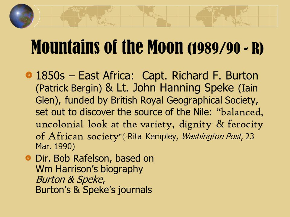 Mountains of the Moon (1989/90 - R) 1850s – East Africa: Capt.