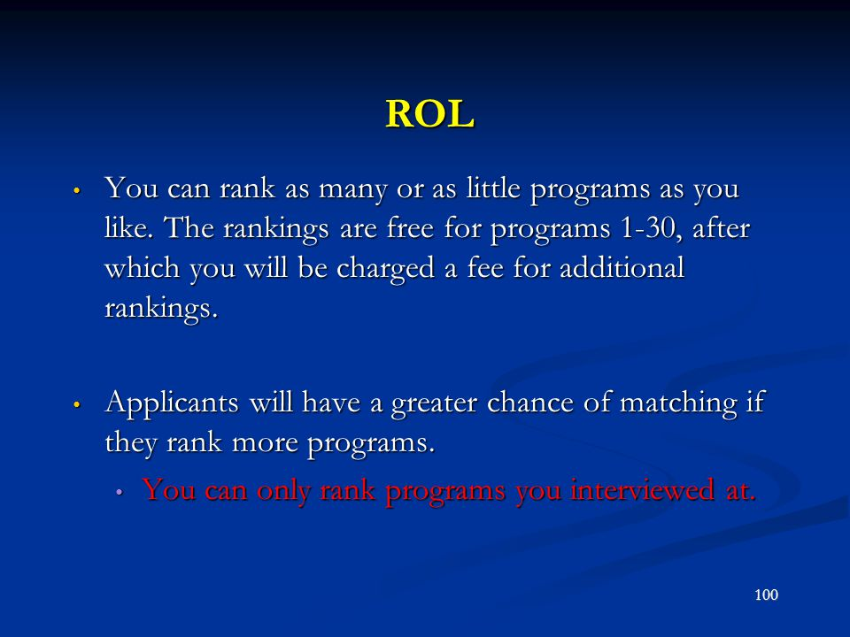 ROL You can rank as many or as little programs as you like. The rankings are free for programs 1-30, after which you will be charged a fee for additio
