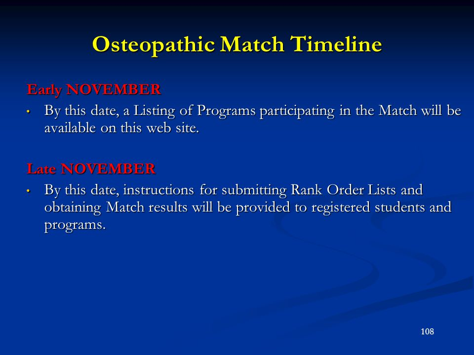 Osteopathic Match Timeline Early NOVEMBER By this date, a Listing of Programs participating in the Match will be available on this web site. By this d
