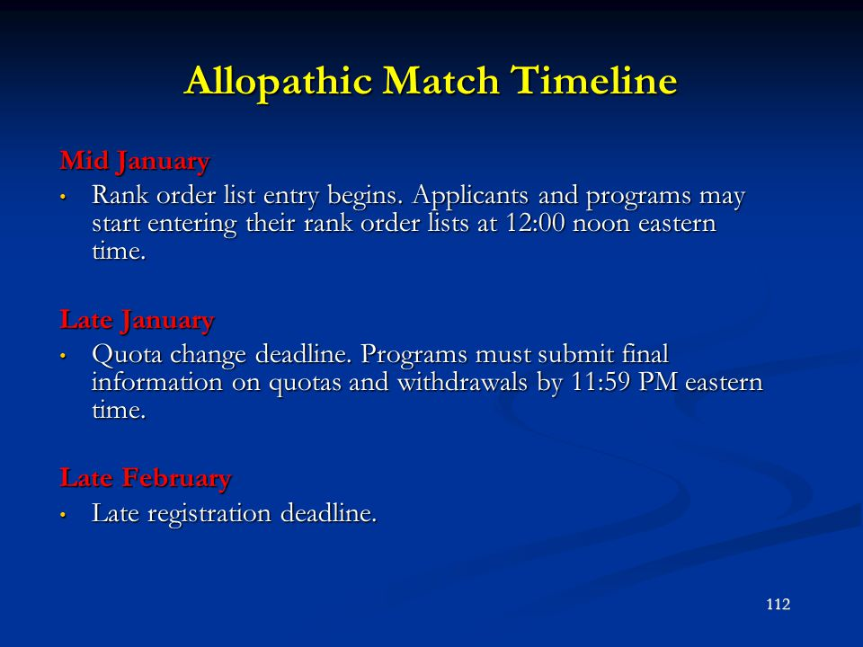 Allopathic Match Timeline Mid January Rank order list entry begins. Applicants and programs may start entering their rank order lists at 12:00 noon ea