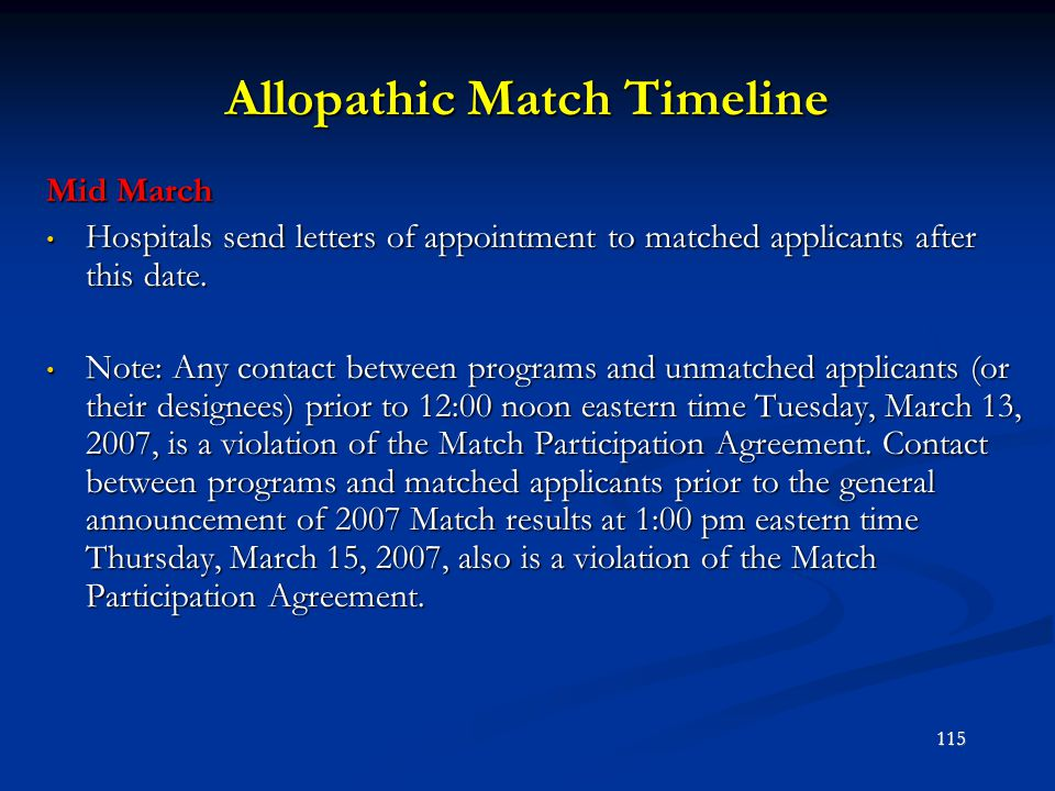Allopathic Match Timeline Mid March Hospitals send letters of appointment to matched applicants after this date. Hospitals send letters of appointment