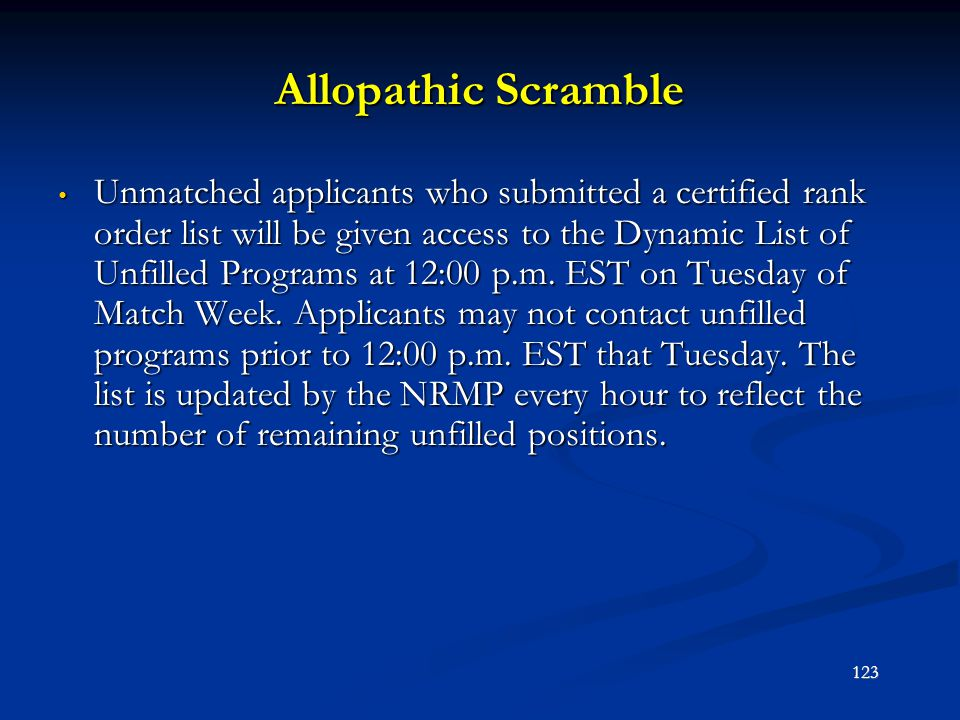 Allopathic Scramble Unmatched applicants who submitted a certified rank order list will be given access to the Dynamic List of Unfilled Programs at 12