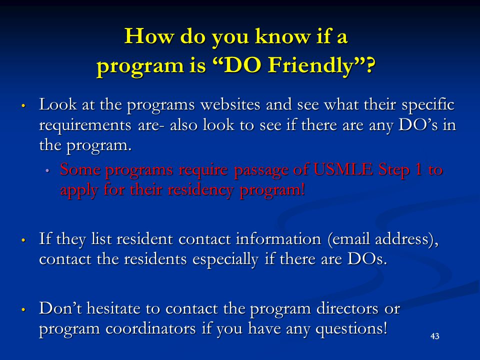 "How do you know if a program is ""DO Friendly""? Look at the programs websites and see what their specific requirements are- also look to see if there a"