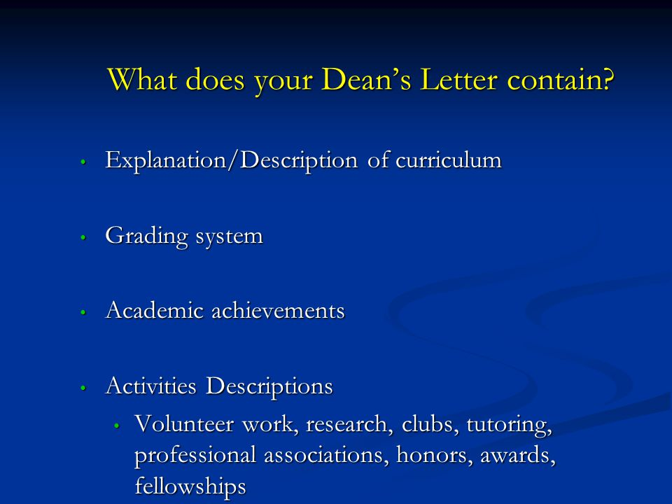 What does your Dean's Letter contain? Explanation/Description of curriculum Explanation/Description of curriculum Grading system Grading system Academ
