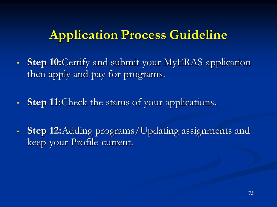 Application Process Guideline Step 10:Certify and submit your MyERAS application then apply and pay for programs. Step 10:Certify and submit your MyER