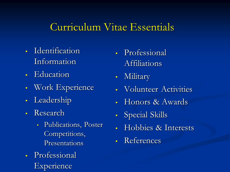 Curriculum Vitae Essentials Identification Information Identification Information Education Education Work Experience Work Experience Leadership Leade