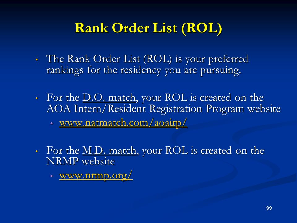 Rank Order List (ROL) The Rank Order List (ROL) is your preferred rankings for the residency you are pursuing. The Rank Order List (ROL) is your prefe
