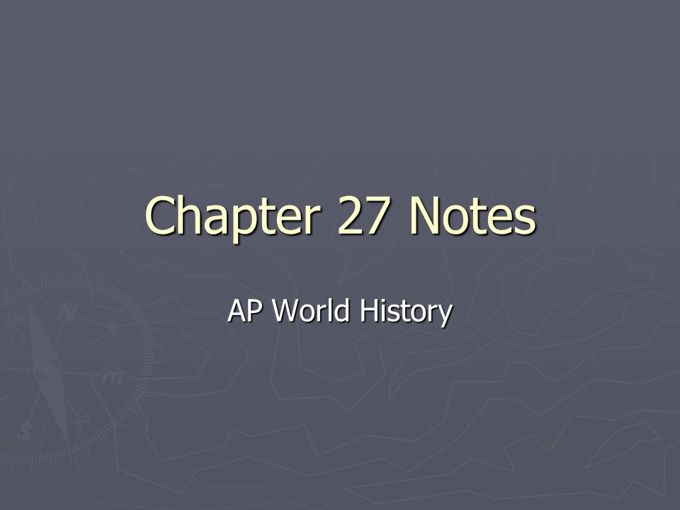 Chapter 27 Notes AP World History