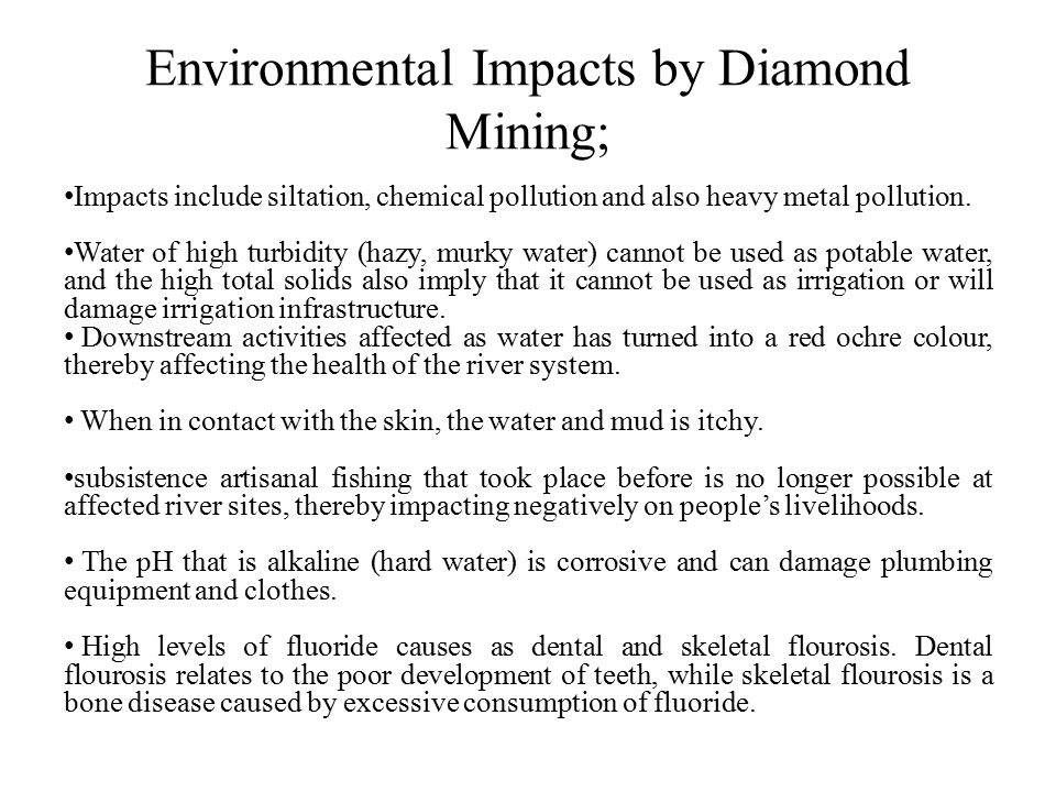 Environmental Impacts by Diamond Mining; Impacts include siltation, chemical pollution and also heavy metal pollution.