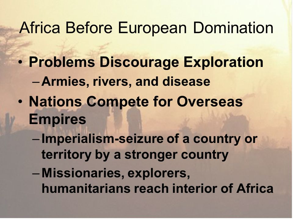 Dark Continent Revealed Adventurous explorers & geographic societies sought to uncover the mysteries of inner Africa, –esp.