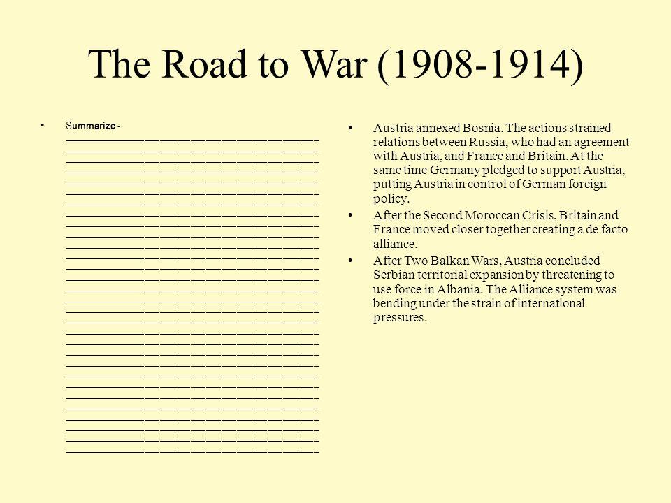 The Road to War (1908-1914) S ummarize - __________________________________________________ __________________________________________________ _______