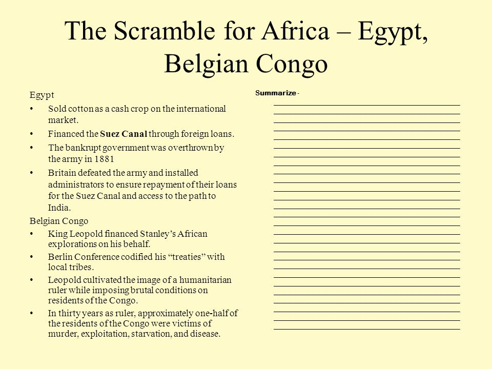 The Scramble for Africa – Egypt, Belgian Congo Egypt Sold cotton as a cash crop on the international market. Financed the Suez Canal through foreign l