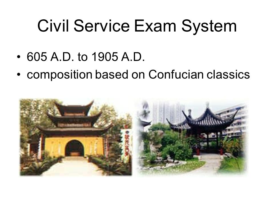 Civil Service Exam System 605 A.D. to 1905 A.D. composition based on Confucian classics