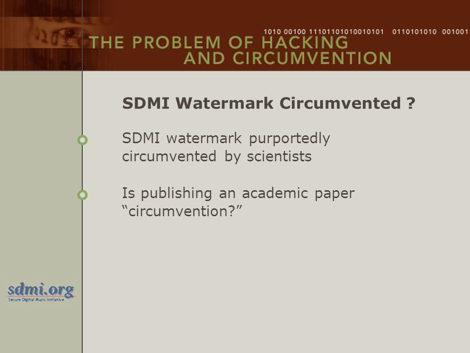 "SDMI Watermark Circumvented ? SDMI watermark purportedly circumvented by scientists Is publishing an academic paper ""circumvention?"""