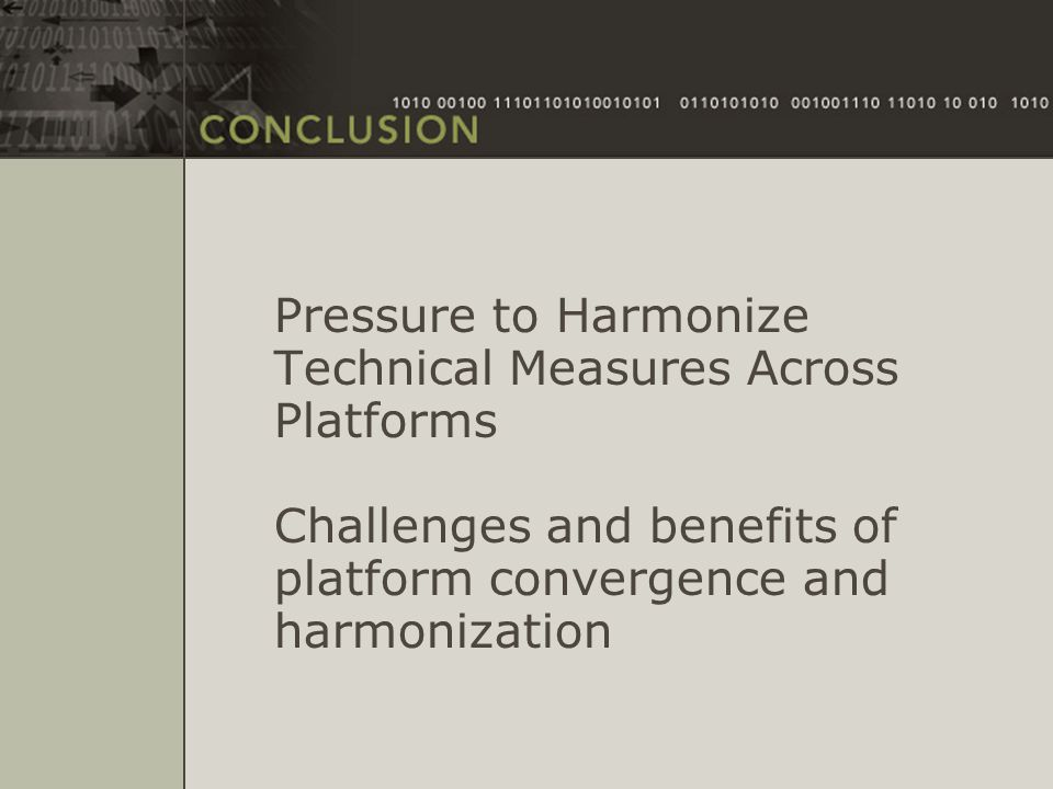 Pressure to Harmonize Technical Measures Across Platforms Challenges and benefits of platform convergence and harmonization