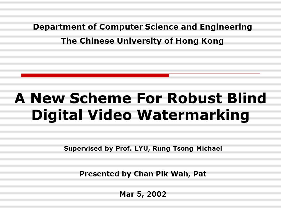 A New Scheme For Robust Blind Digital Video Watermarking Supervised by Prof.