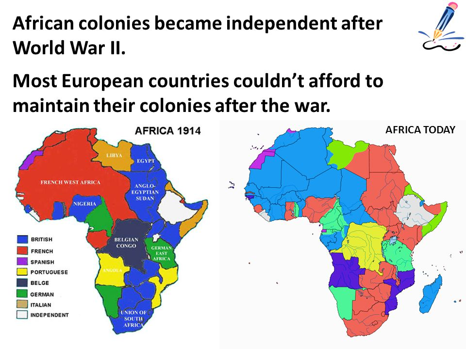 AFRICA TODAY African colonies became independent after World War II.