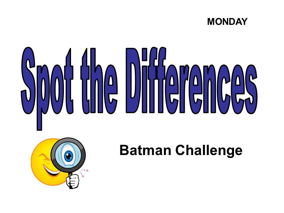 Batman Challenge MONDAY