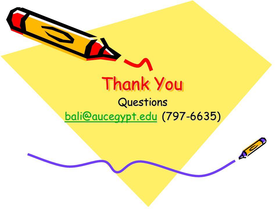 Thank You Questions bali@aucegypt.edubali@aucegypt.edu (797-6635) bali@aucegypt.edu