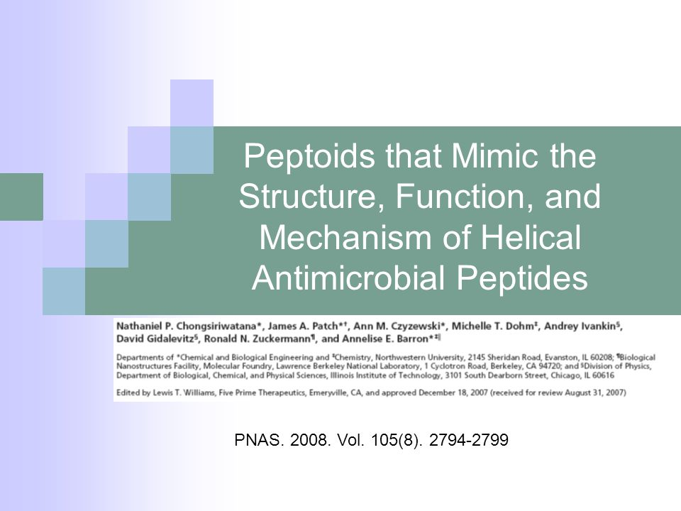 Peptoids that Mimic the Structure, Function, and Mechanism of Helical Antimicrobial Peptides PNAS. 2008. Vol. 105(8). 2794-2799