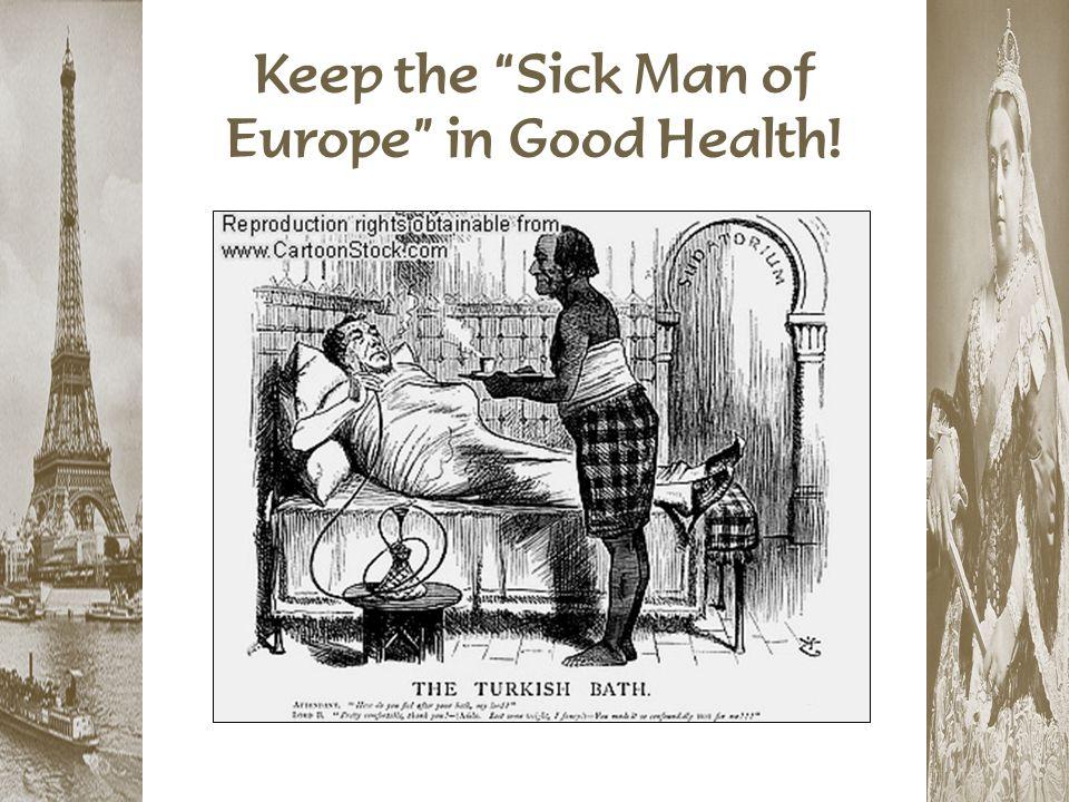 "Keep the ""Sick Man of Europe"" in Good Health!"